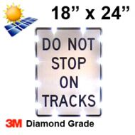 Solar DO NOT STOP ON TRACKS (R8-8) 18x24 Diamond Grade DG3