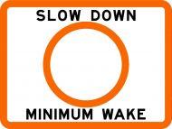 SLOW DOWN MINIMUM WAKE - USCG Regulatory Sign
