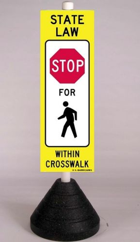 STATE LAW STOP FOR PEDESTRIAN (R1-6A) 3M High Intensity HIP w/70lb Rubber Cone Base