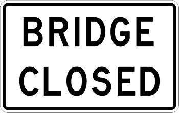BRIDGE CLOSED (R11-2b)